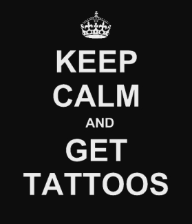 keep calm and get tattoos